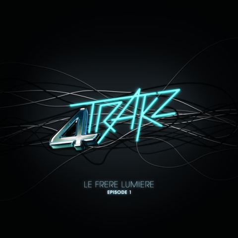 4trakz cover 4TrakZ   Le Frre Lumire EP | Interview