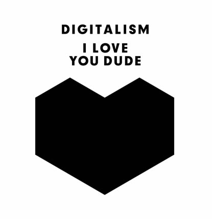 Digitalism I Love You Dude Digitalism  I Love You, Dude | Streaming
