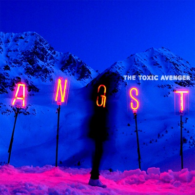 the toxic avenger angst The Toxic Avenger   ANGST | Album