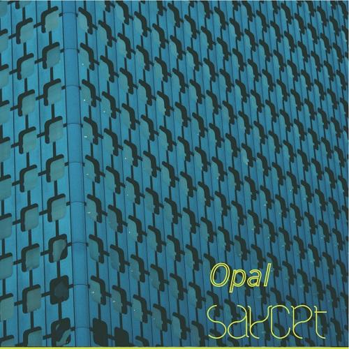 SayCet - Opal EP