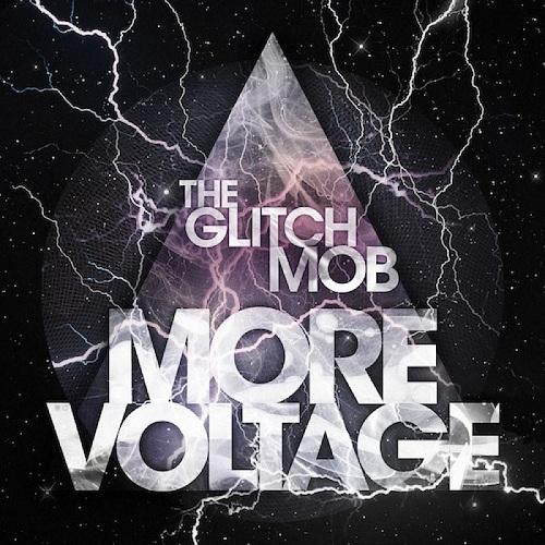 The Glitch Mob - More Voltage Mixtape