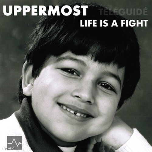 Uppermost - Life Is A Fight EP