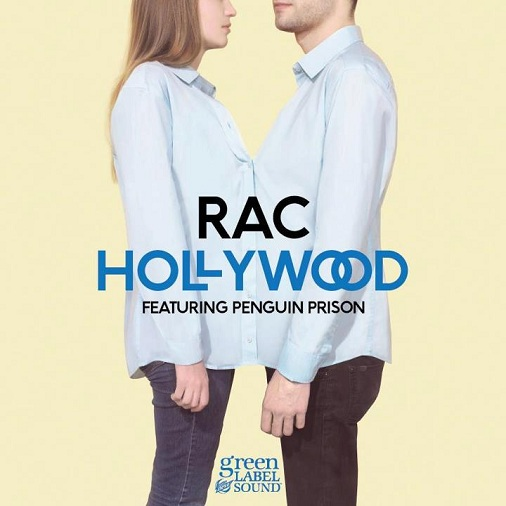RAC Hollywood RAC sortira son premier single   Hollywood   le 3 mai