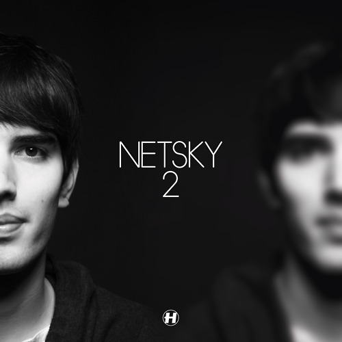 Netsky 2 Le deuxime album de Netsky   2   sortira le 25 juin