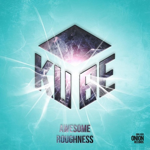 Kube Awesome Roughness EP Kube   Awesome Roughness EP