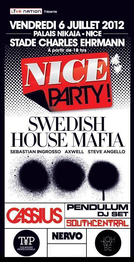 Nice Party Nice Party : Swedish House Mafia, Cassius, Pendulum, South Central & more | Jeu Concours