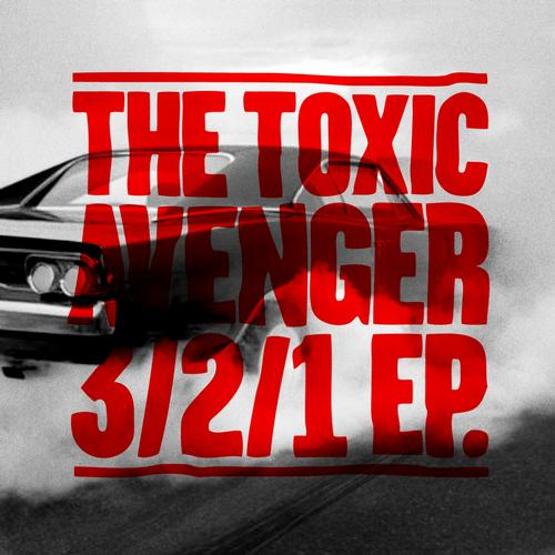 The Toxic Avenger - 3/2/1 EP