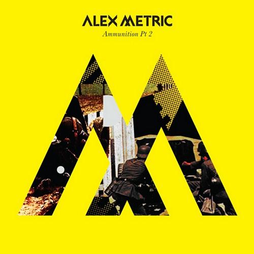 Alex Metric - Ammunition Part 2