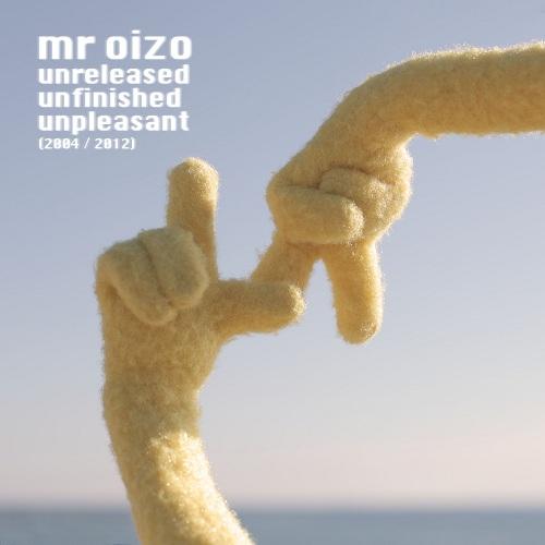 Mr Oizo - Unreleased Unfinished Unpleasant EP