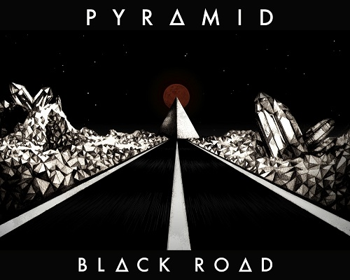 Pyramid Black Road Nouveau morceau de Pyramid : Black Road
