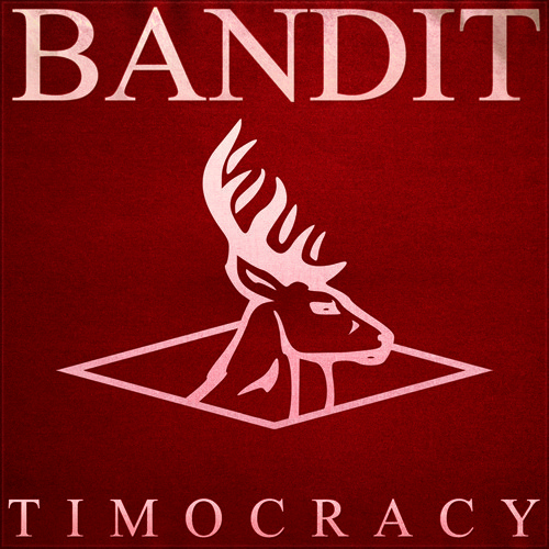 Bandit - Timocracy