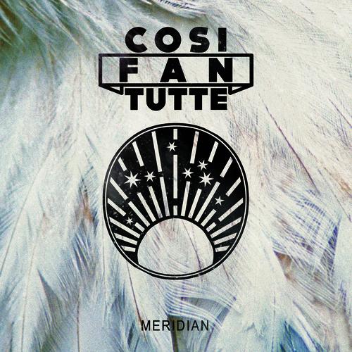 Cosi Fan Tutte - Meridian EP