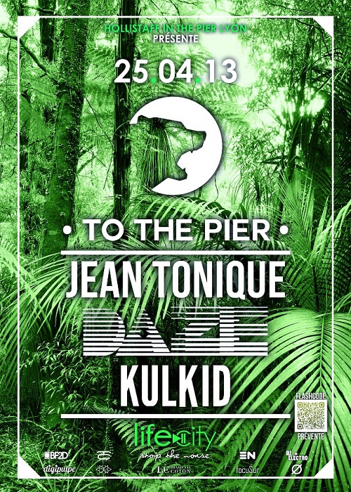 TO THE PIER 2 Jean Tonique Daze Kulkid TO THE PIER 2# : Jean Tonique, Daze & Kulkid @ Lyon | Jeu concours