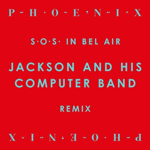 SOS In Bel Air (Jackson and His Computer Band Remix)