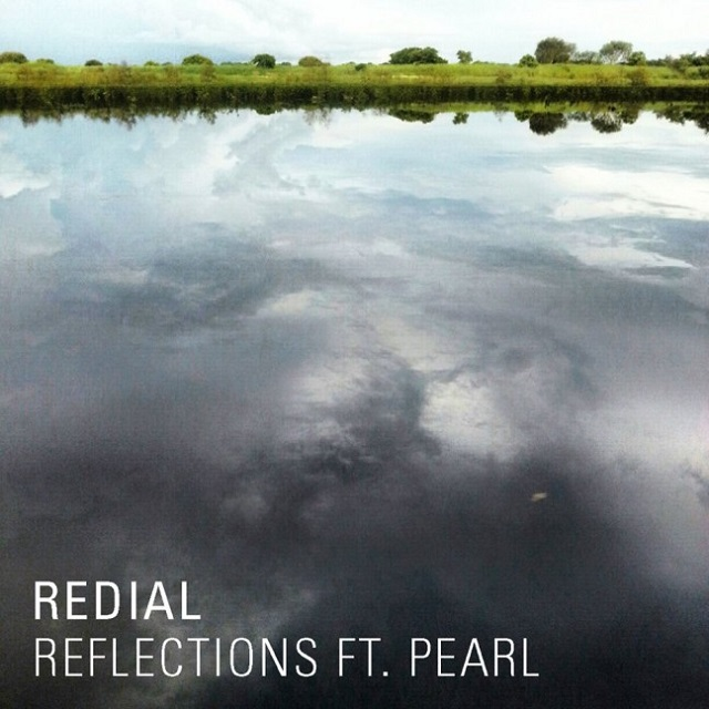 Redial - Reflections Ft. Pearl