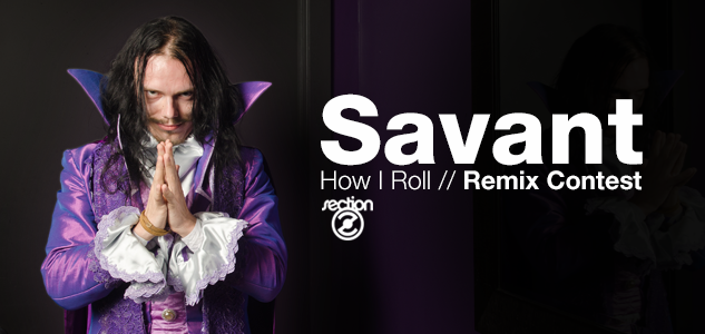 Savant - How I Roll Remix Contest