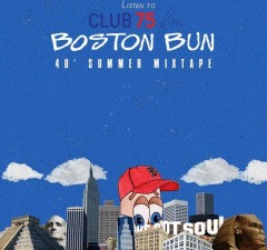 Club 75 FM Boston Bun - 40 Summer Mixtape