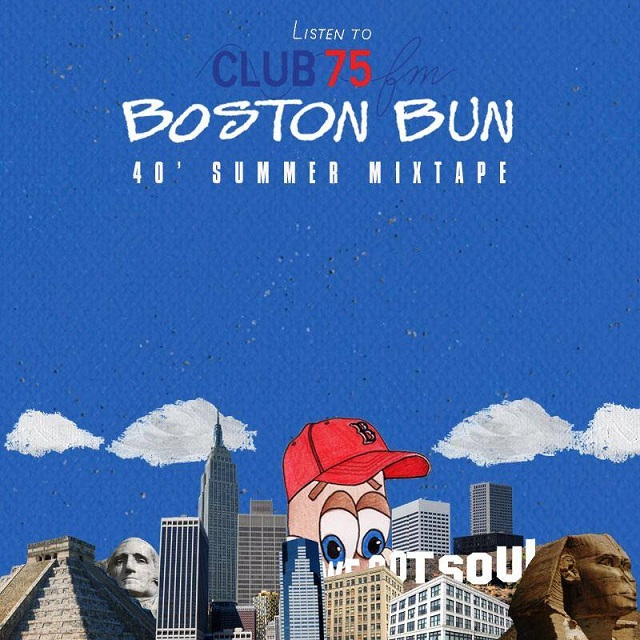 Club 75 FM Boston Bun - 40 Summer Mixtape