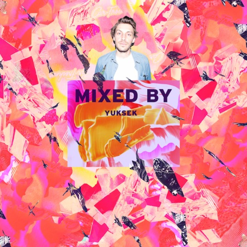MIXED BY Yuksek