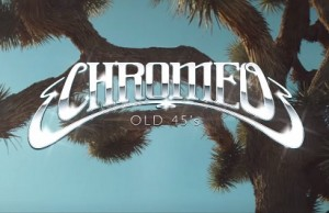 Chromeo - Old 45s